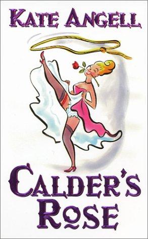 Calder's Rose, KATE ANGELL