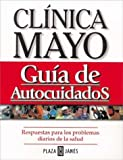 img - for Clinica Mayo - Guia de Autocuidados (Spanish Edition) book / textbook / text book