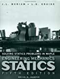 Solving Statics Problems in Maple: A Supplement to accompany Engineering Mechanics: Statics, 5th Edition (0471150282) by Meriam, J. L.