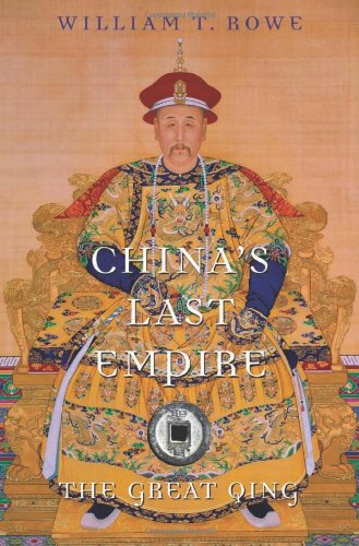 China's Last Empire: The Great Qing (History of Imperial...