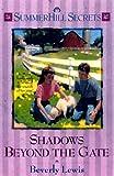 Shadows Beyond the Gate