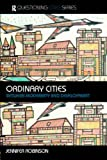 cover of Ordinary Cities: Between Modernity and Development (Questioning Cities)