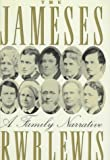 The Jameses: A Family Narrative (0374178615) by R. W. B. Lewis