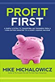 img - for Profit First: A Simple System To Transform Any Business From A Cash-Eating Monster To A Money-Making Machine book / textbook / text book