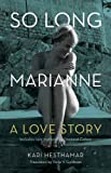 Kari Hesthamar So Long, Marianne : A Love Story - includes rare material by Leonard Cohen