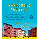 The Happiness Project: Or, Why I Spent a Year Trying to Sing in the Morning, Clean My Closets, Fight Right, Read Aristotle, and Generally Have More Fun Hörbuch von Gretchen Rubin Gesprochen von: Gretchen Rubin