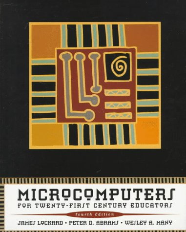 Microcomputers for Twenty-first Century Educators (4th Edition)