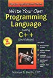 Write Your Own Programming Language Using C++ (Popular Applications Series) (1556224923) by Norman E. Smith
