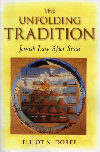 The Unfolding Tradition: Jewish Law After Sinai written by Elliot N. Dorff