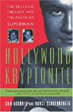 img - for Hollywood Kryptonite: The Bulldog, the Lady, and the Death of Superman book / textbook / text book