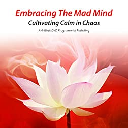 Embracing the Mad Mind - Cultivating Calm in Chaos