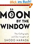 Moon by the Window: The Calligraphy a...