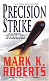 Precision Strike (0786016655) by Roberts, Mark