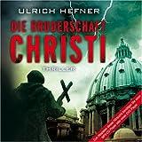 """Die Bruderschaft Christi (17:12 Stunden, ungek�rzte Lesung auf 2 MP3-CDs)von """"Ulrich Hefner"""""""