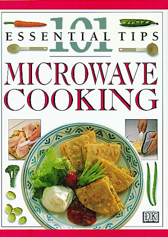 Microwave Cooking (101 Essential Tips)