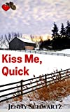 Kiss Me, Quick: A Cowboy for Valentines Day