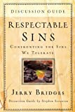 Respectable Sins: Discussion Guide: Confronting the Sins We Tolerate