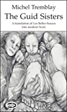 img - for The Guid Sisters: A Translation of Les Belles-Soeurs into Modern Scots (Picas Series) book / textbook / text book