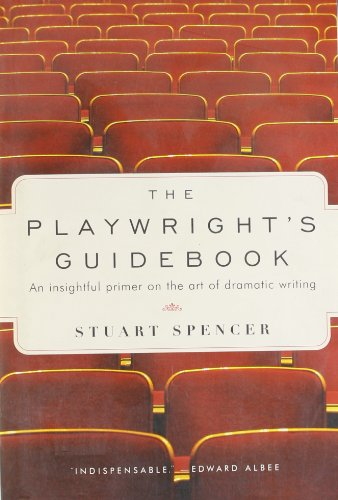The Playwright's Guidebook: An Insightful Primer on the...