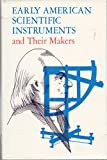 img - for Early American Scientific Instruments and Their Makers book / textbook / text book