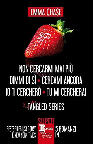 Tangled series: Non cercarmi mai più-Dimmi di sì-Cercami ancora-Io ti cercherò-Tu mi cercherai. Ediz. illustrata