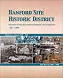 img - for Hanford Site Historic District: History of the Plutonium Production Facilities, 1943-1990 book / textbook / text book