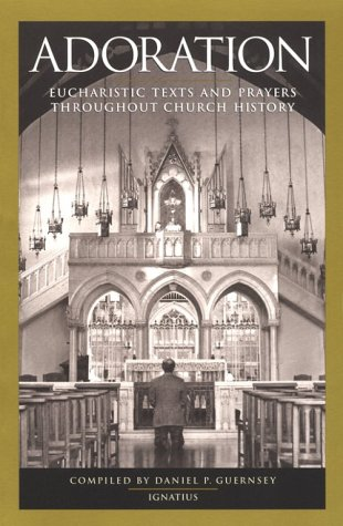 Adoration Eucharistic Texts and Prayers Throughout Church History089870748X : image