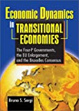 img - for Economic Dynamics in Transitional Economies: The Four-P Governments, the EU Enlargement, and the Bruxelles Consensus book / textbook / text book