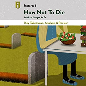 Key Takeaways, Analysis & Review | How Not to Die Audiobook