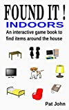 Found It ! Indoors: An interactive game book to find items around the house