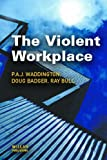 The Violent Workplace (1843921685) by Waddington, P.A.J