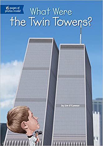 What Were the Twin Towers? (What Was...?) written by Jim O%27Connor