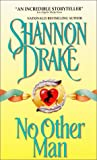 No Other Man (0380771713) by Drake, Shannon