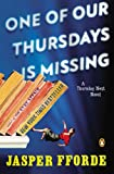 One of Our Thursdays Is Missing: A Thursday Next Novel (0143120514) by Fforde, Jasper