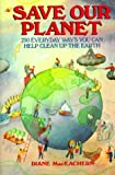 img - for Save Our Planet: 750 Everyday Ways You Can Help Clean Up the Earth/25th Anniversary book / textbook / text book