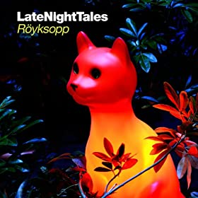 R�yksopp Late Night Tales Continuous Mix
