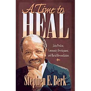 A Time to Heal: John Perkins, Community Development, and Racial Reconciliation