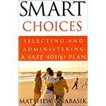 Smart Choices: Selecting and Administering a Safe (k) Plan book cover