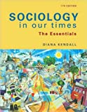 img - for Sociology in Our Times (text only) 7th (Seventh) edition by D. Kendall book / textbook / text book