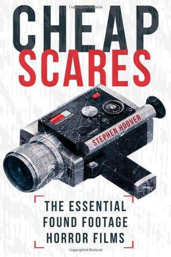 Cheap Scares: The Essential Found Footage Horror Films