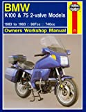 BMW K100 and K75 1983-93 Owners Workshop Manual (Haynes Owners Workshop Manuals) Jeremy Churchill