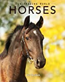img - for Horses: Amazing Pictures & Fun Facts on Animals in Nature (Our Amazing World Series) book / textbook / text book