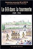 echange, troc Amicale des anciens 99e-299 RI, André Mudler, Yves Lacaze - Le 9-9 dans la tourmente 1939-1945
