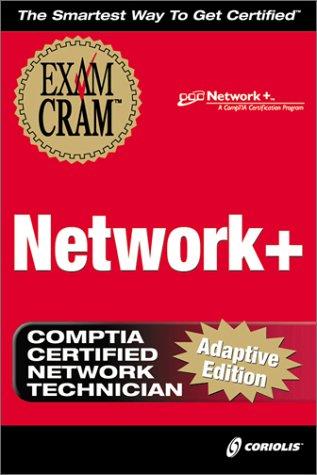 Network+ Exam Cram, Adaptive Testing Edition