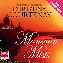 Monsoon Mists (       UNABRIDGED) by Christina Courtenay Narrated by Cathleen McCarron