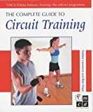 The Complete Guide to Circuit Training (Complete Guides) (0713658630) by Lawrence, Debbie
