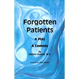 Forgotten patients: A play, a comedy