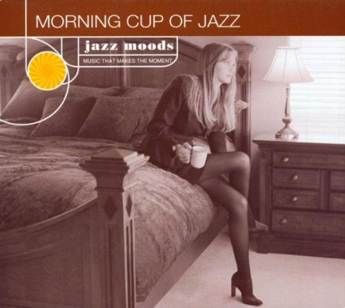 Jazz Moods : Morning Cup Of Jazz