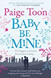 Paige Toon Collection 3 Books Set, (Baby Be Mine, The Longest Holiday & One Perfect Summer) Paige Toon