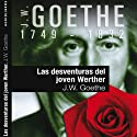 Las desventuras del joven Werther I [The Sorrows of Young Werther] Audiobook by Johann Wolfgang von Goethe Narrated by Alazne Erdocia